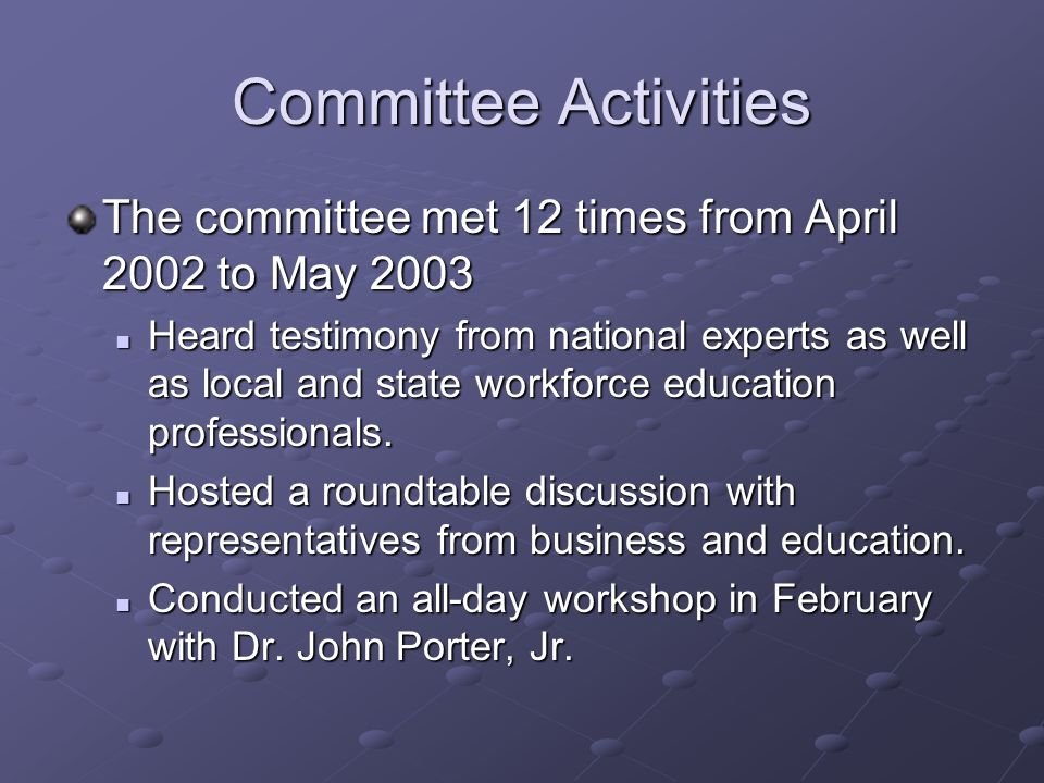 Committee Activities The committee met 12 times from April 2002 to May 2003.
