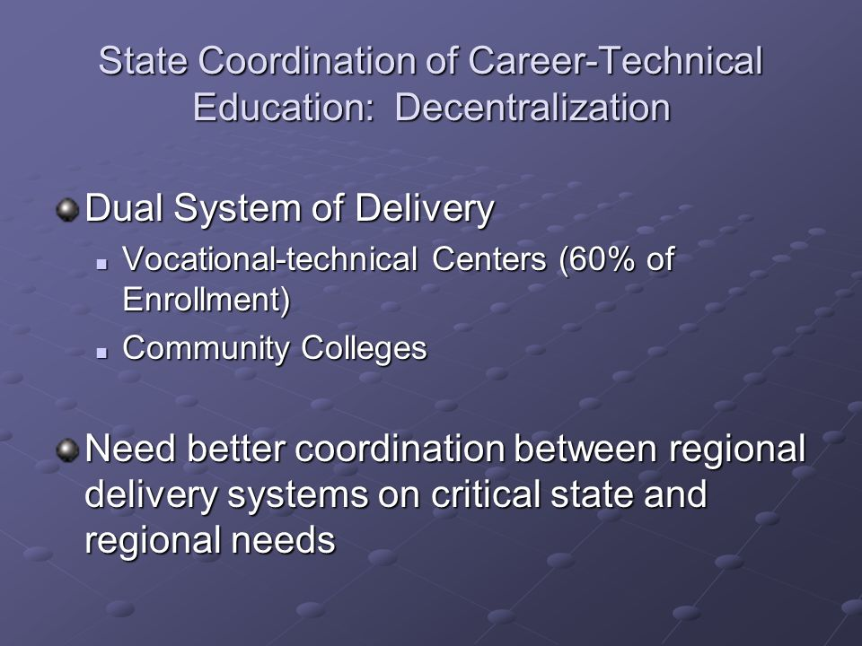 State Coordination of Career-Technical Education: Decentralization