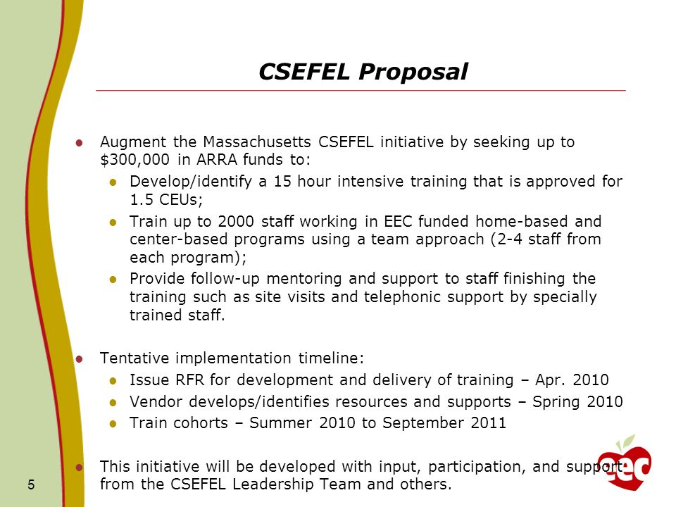 CSEFEL Proposal Augment the Massachusetts CSEFEL initiative by seeking up to $300,000 in ARRA funds to:
