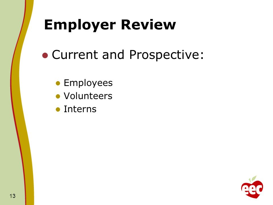 Employer Review Current and Prospective: Employees Volunteers Interns