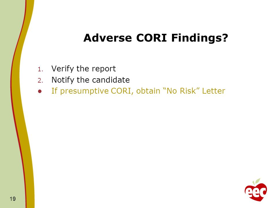 Adverse CORI Findings Verify the report Notify the candidate
