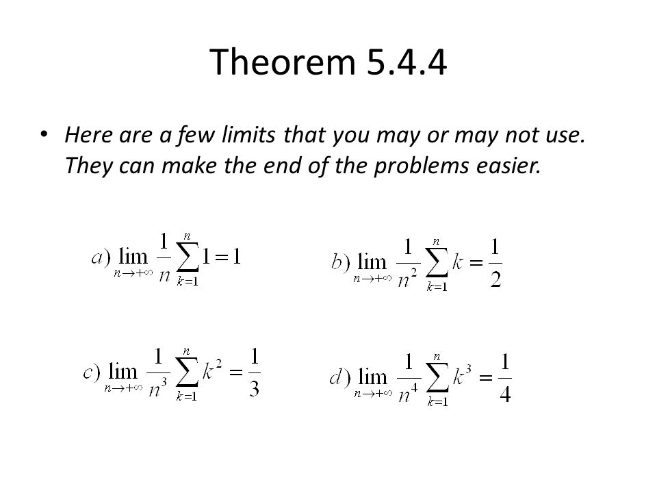 Theorem Here are a few limits that you may or may not use.