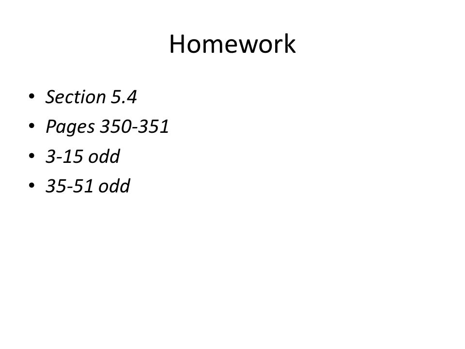 Homework Section 5.4 Pages odd odd