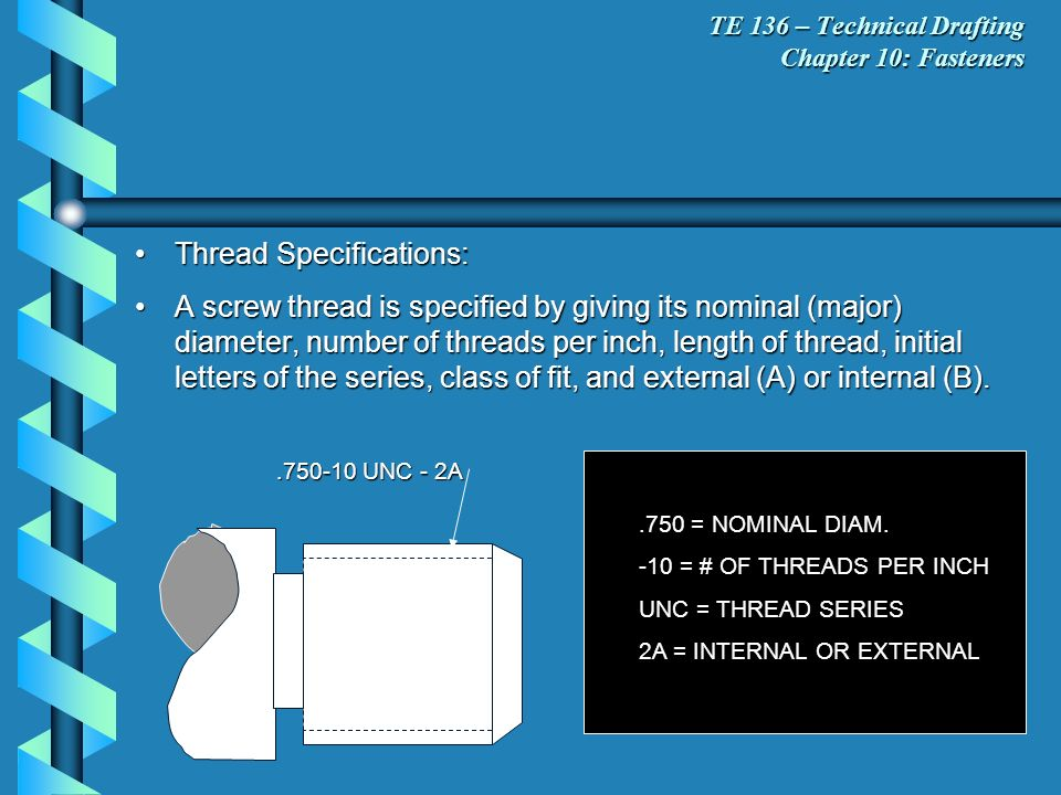 TE 136 – Technical Drafting Chapter 10: Fasteners - ppt
