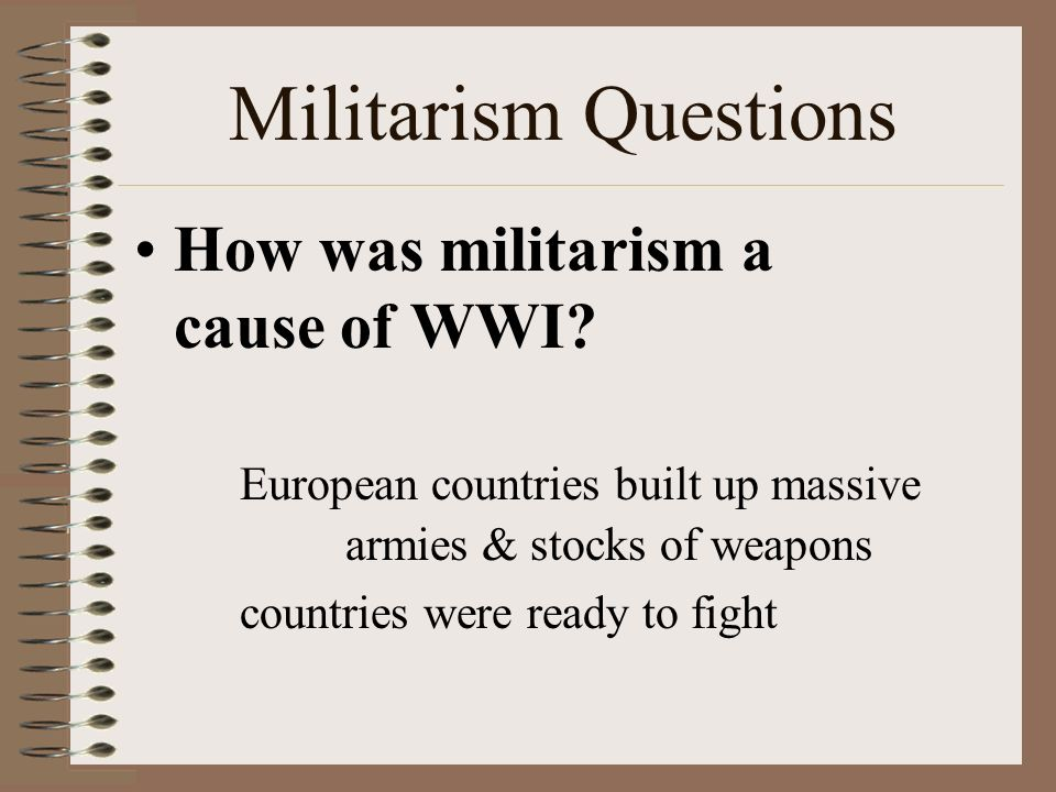 Militarism Questions What Causes Militarism What Is Its Main
