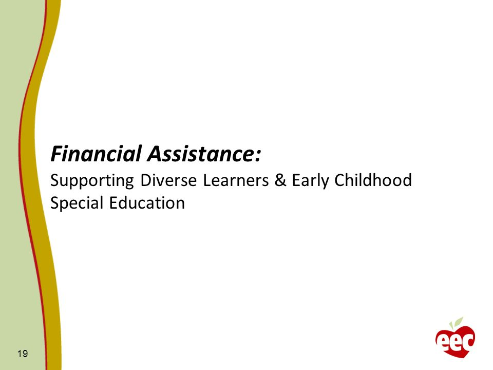 Financial Assistance: Supporting Diverse Learners & Early Childhood Special Education