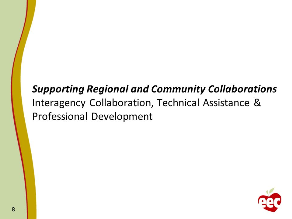 Supporting Regional and Community Collaborations Interagency Collaboration, Technical Assistance & Professional Development