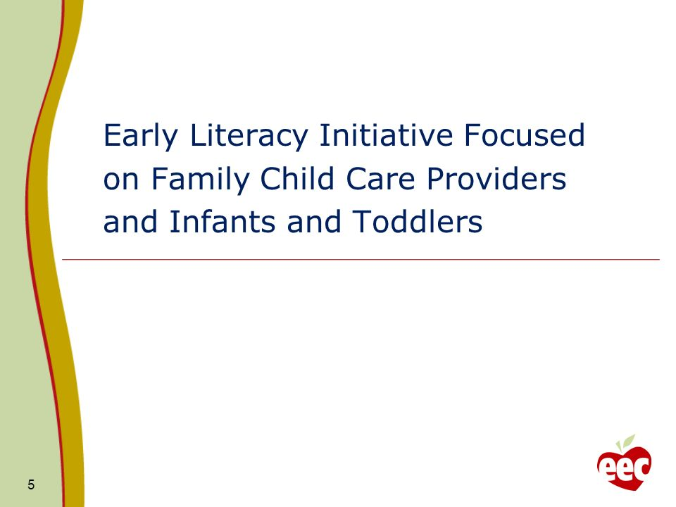 Early Literacy Initiative Focused on Family Child Care Providers and Infants and Toddlers