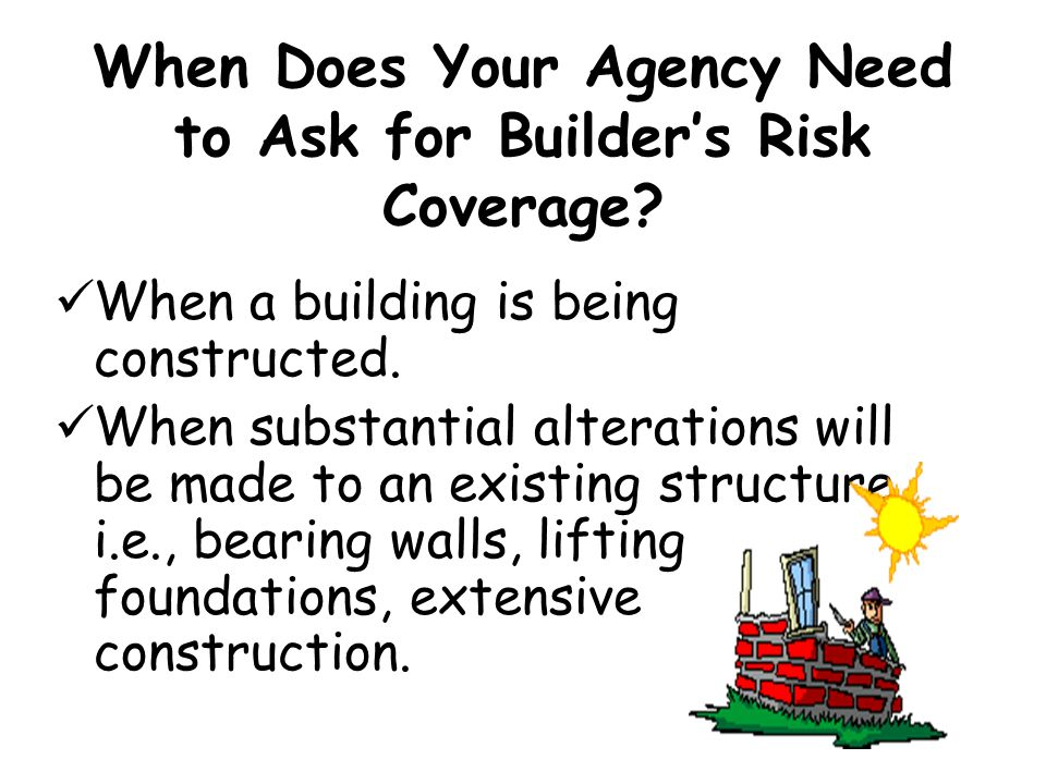 When Does Your Agency Need to Ask for Builder's Risk Coverage
