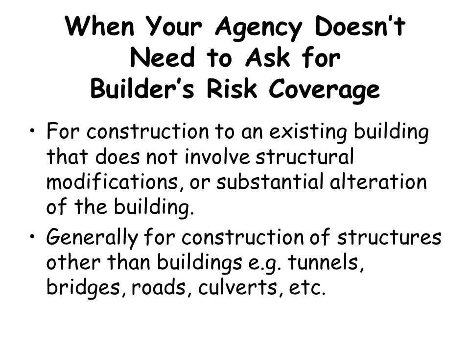 When Your Agency Doesn't Need to Ask for Builder's Risk Coverage