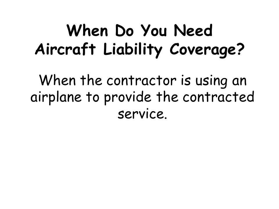 When Do You Need Aircraft Liability Coverage