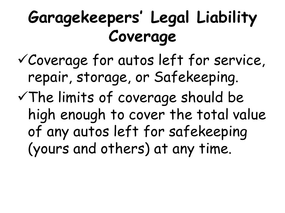 Garagekeepers' Legal Liability Coverage