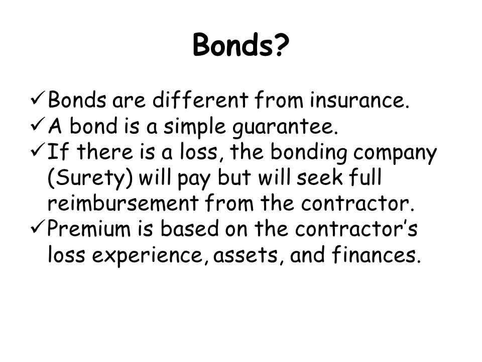 Bonds Bonds are different from insurance.