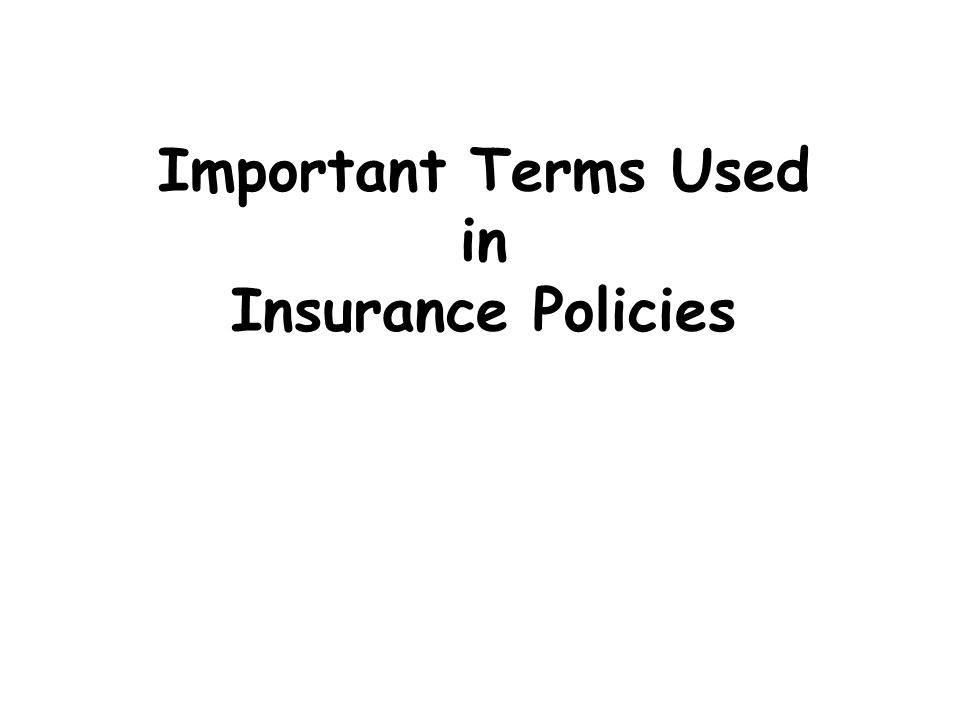 Important Terms Used in Insurance Policies