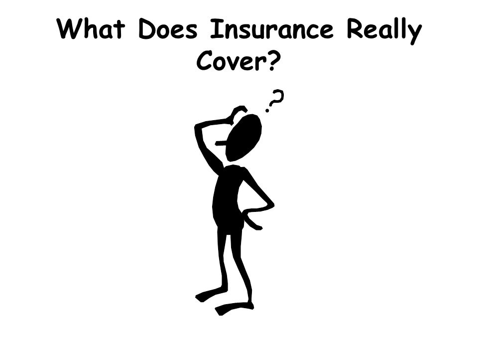 What Does Insurance Really Cover