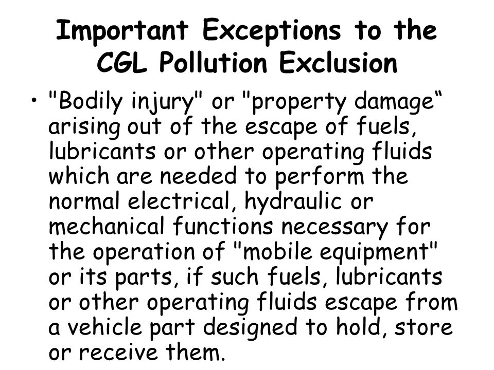 Important Exceptions to the CGL Pollution Exclusion