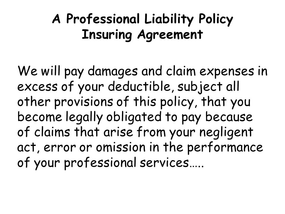 A Professional Liability Policy Insuring Agreement