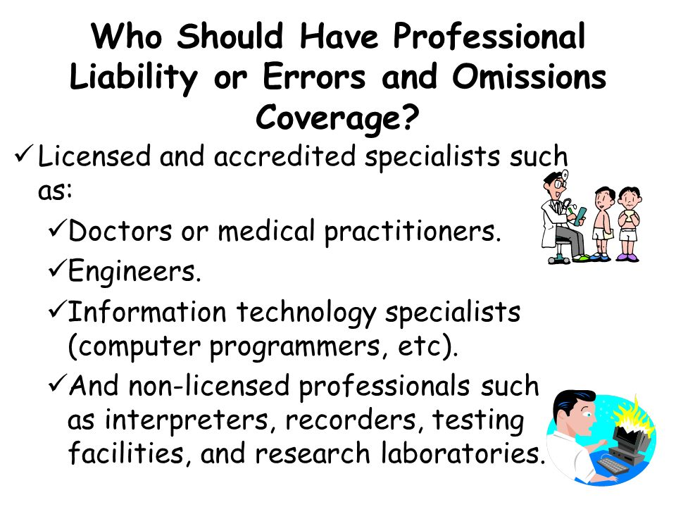 Who Should Have Professional Liability or Errors and Omissions Coverage