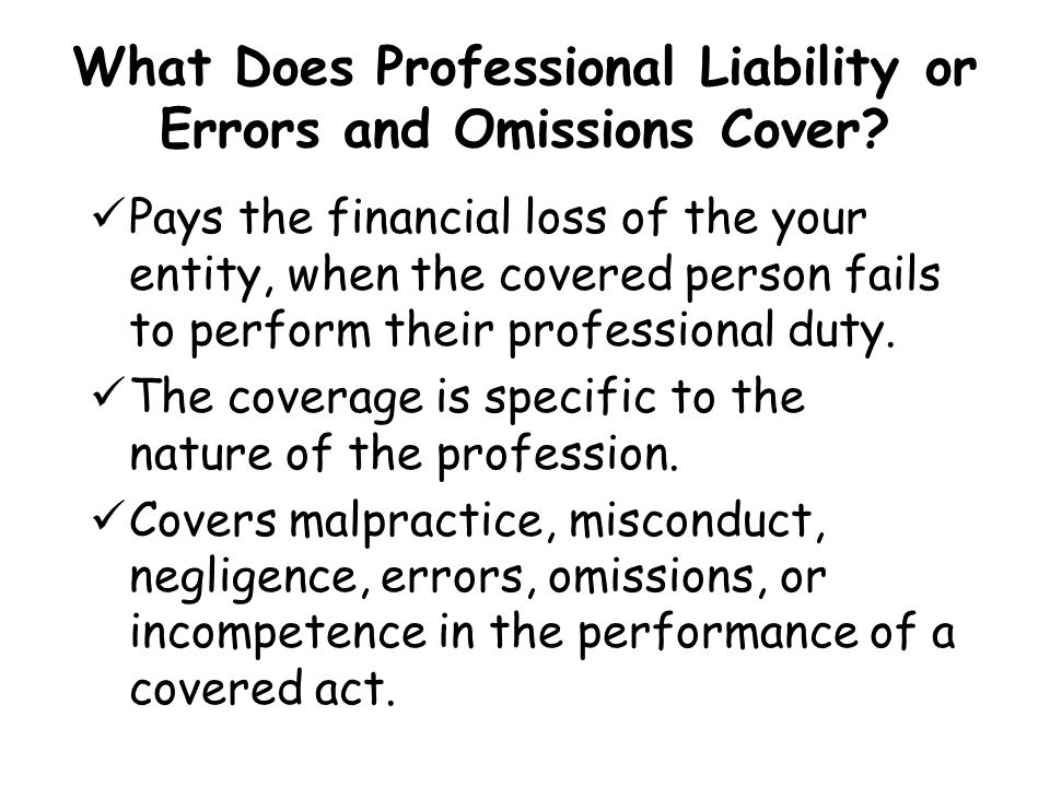 What Does Professional Liability or Errors and Omissions Cover
