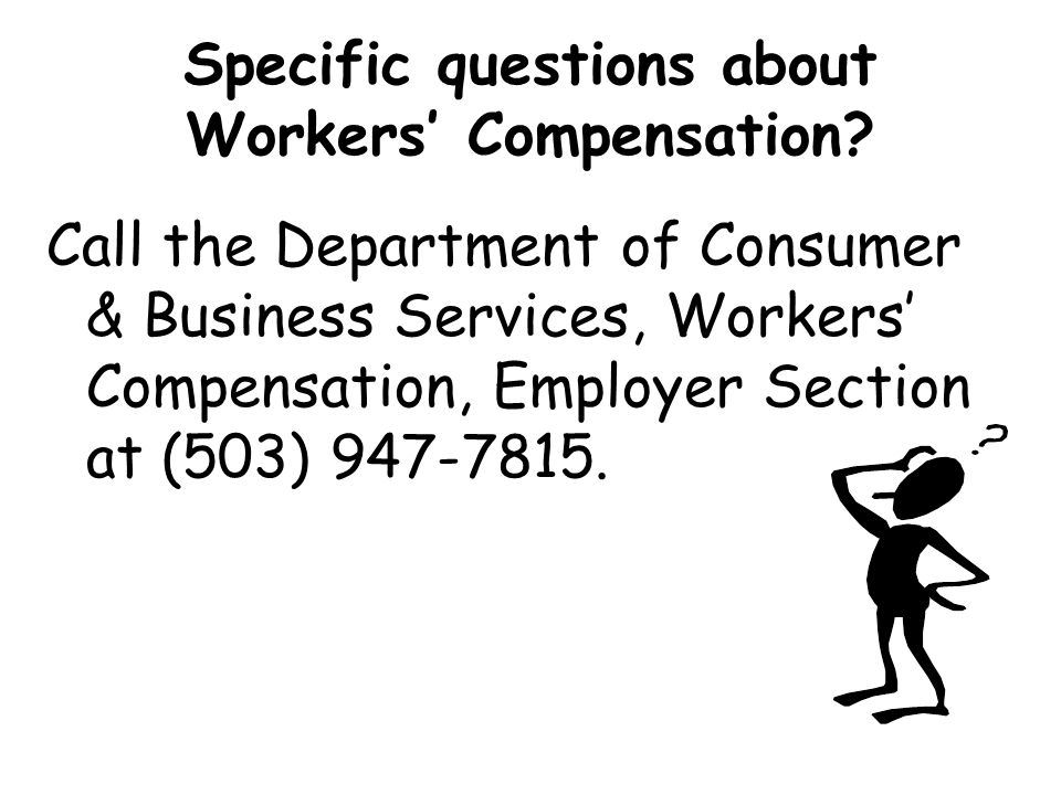 Specific questions about Workers' Compensation
