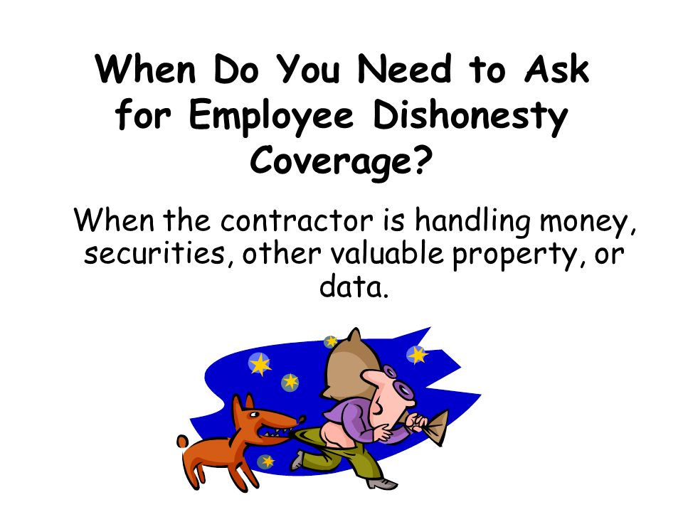 When Do You Need to Ask for Employee Dishonesty Coverage