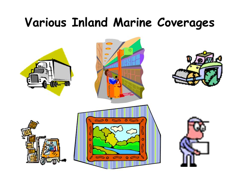 Various Inland Marine Coverages