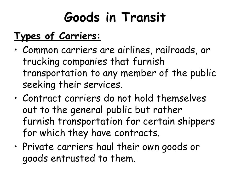 Goods in Transit Types of Carriers: