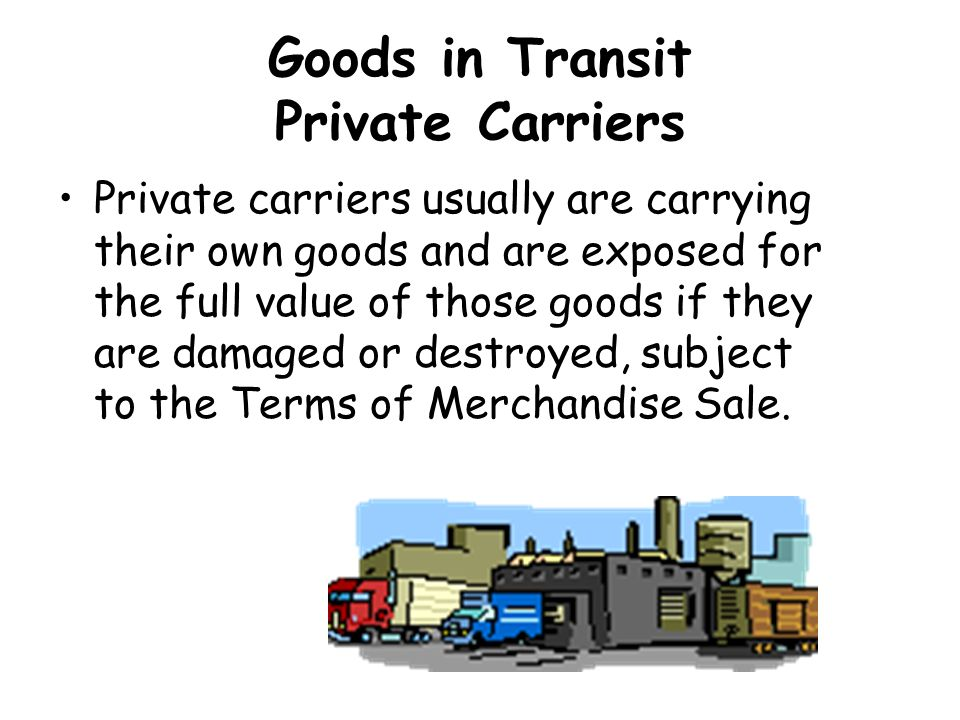 Goods in Transit Private Carriers