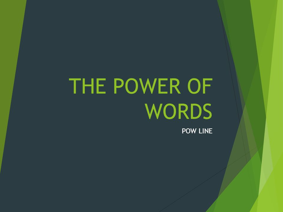 THE POWER OF WORDS POW LINE