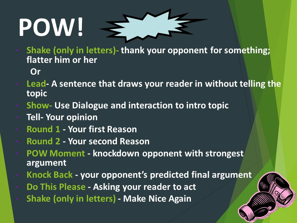 POW! Shake (only in letters)- thank your opponent for something; flatter him or her. Or.
