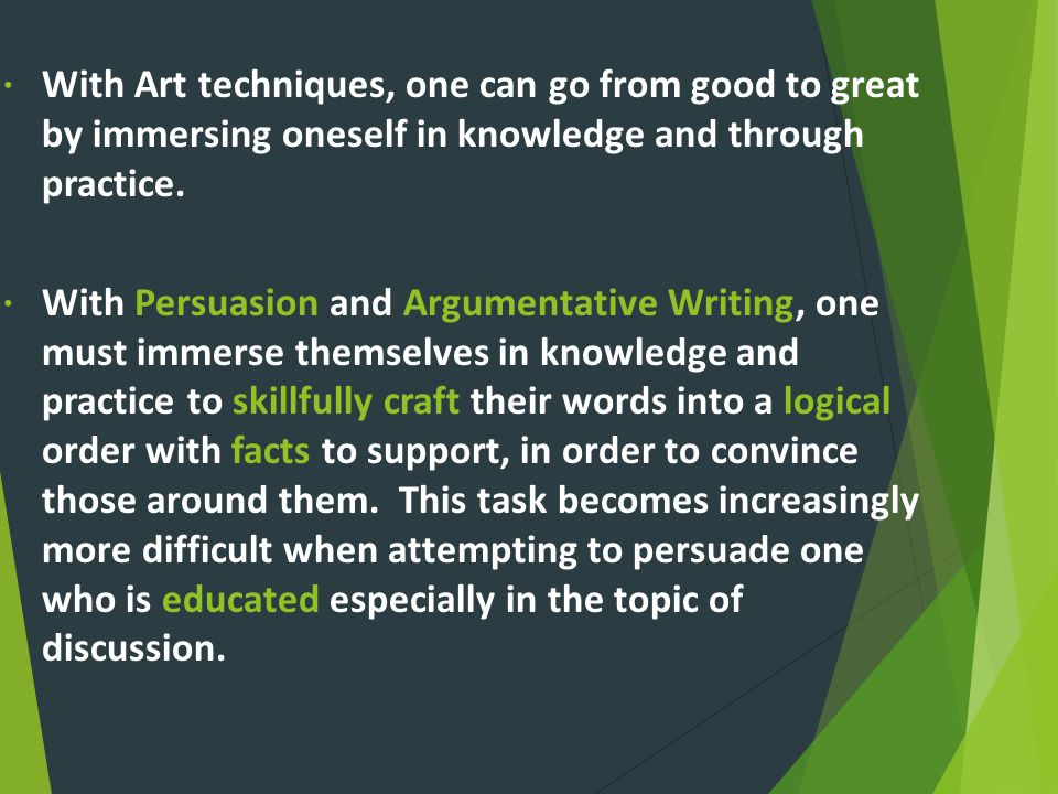 With Art techniques, one can go from good to great by immersing oneself in knowledge and through practice.
