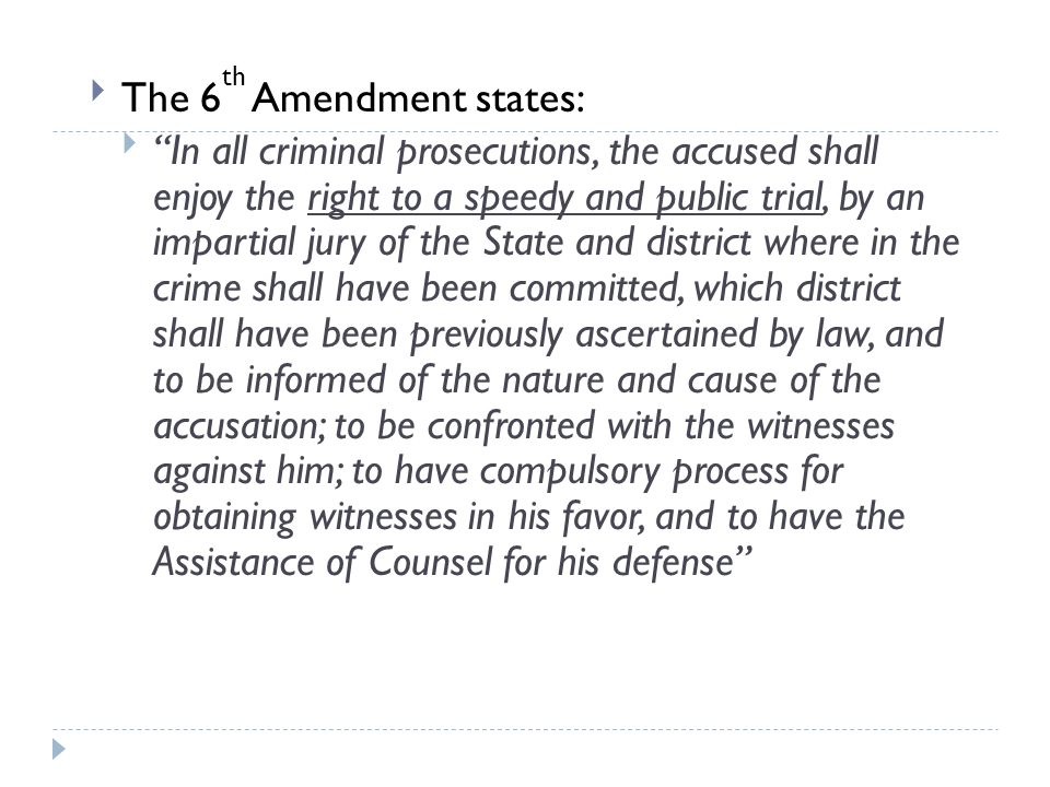 The 6th Amendment states: