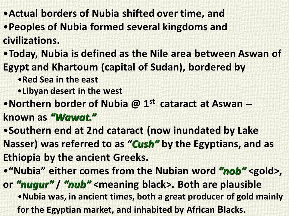 Actual borders of Nubia shifted over time, and
