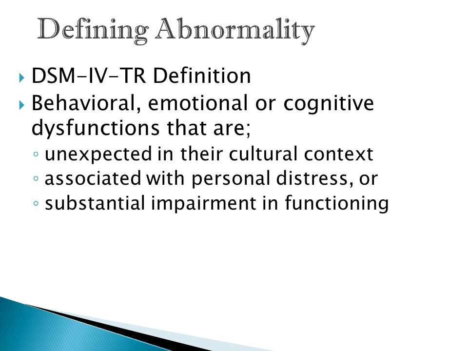 Defining Abnormality DSM-IV-TR Definition