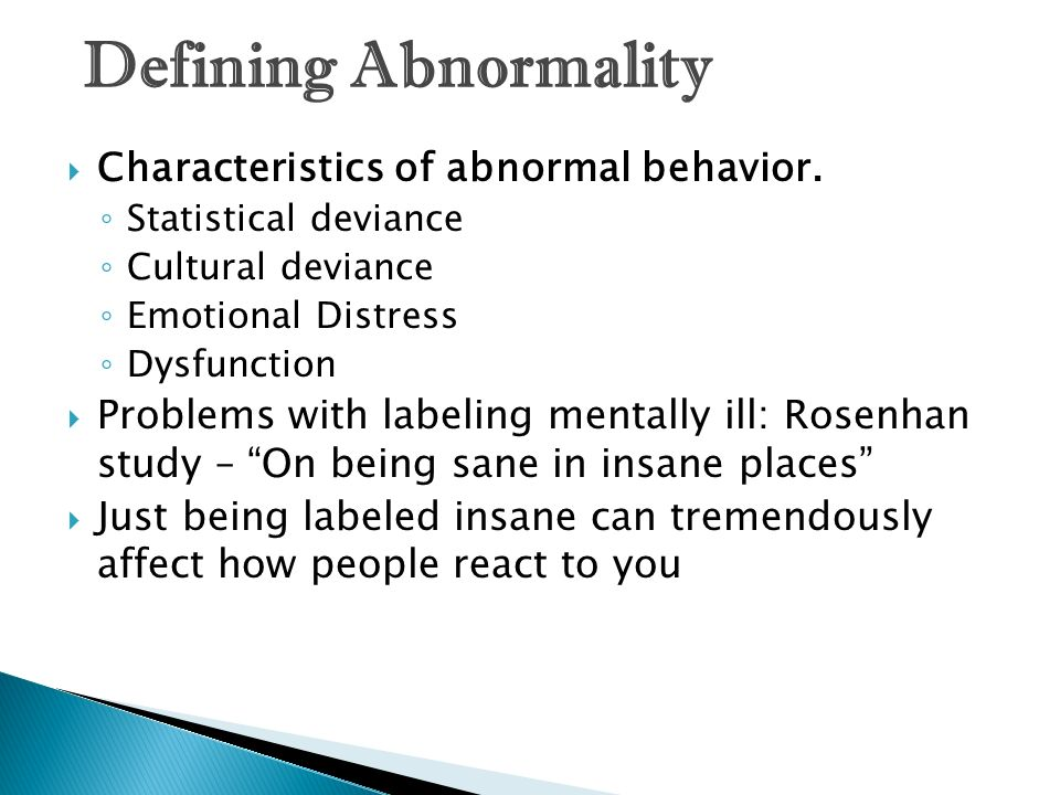 Defining Abnormality Characteristics of abnormal behavior.