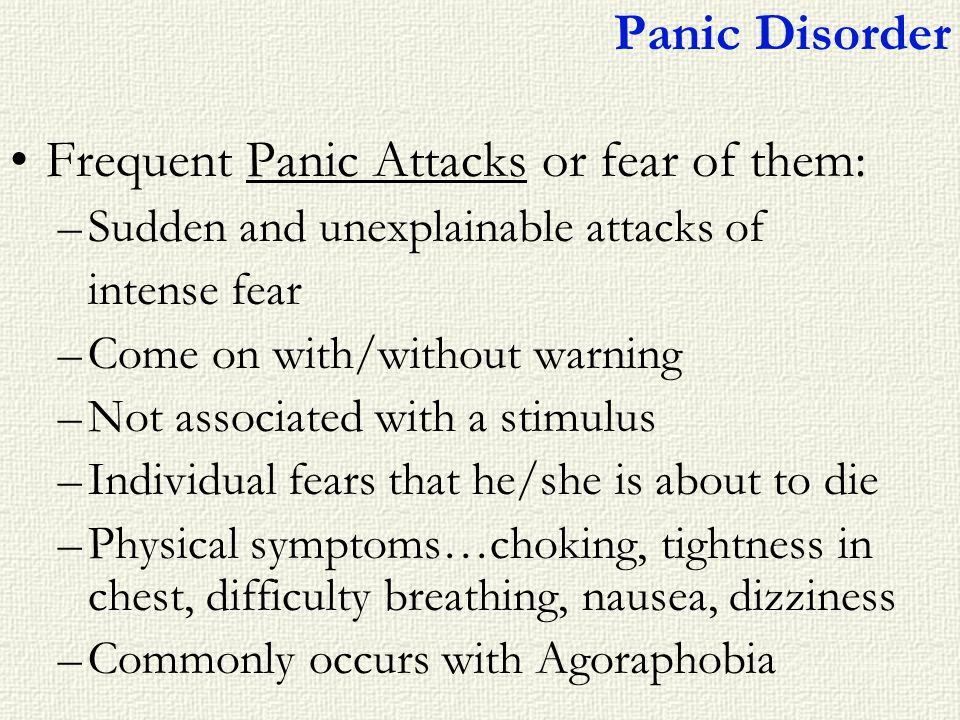 Frequent Panic Attacks or fear of them: