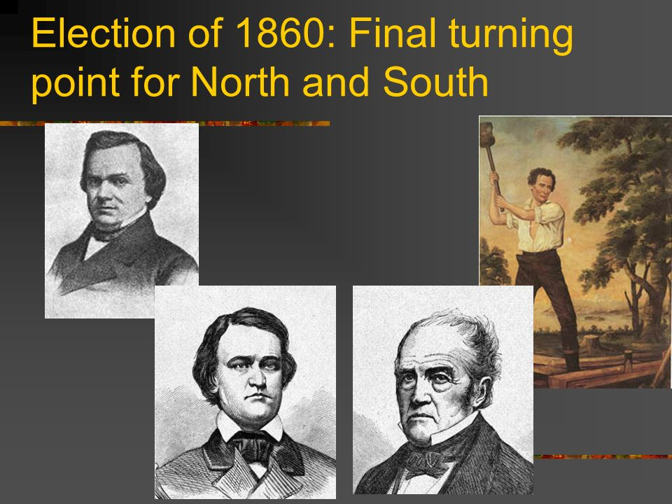 Election of 1860: Final turning point for North and South