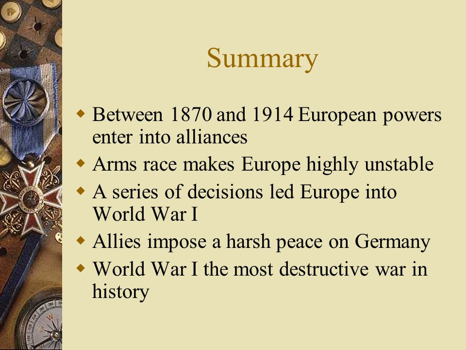 Summary Between 1870 and 1914 European powers enter into alliances