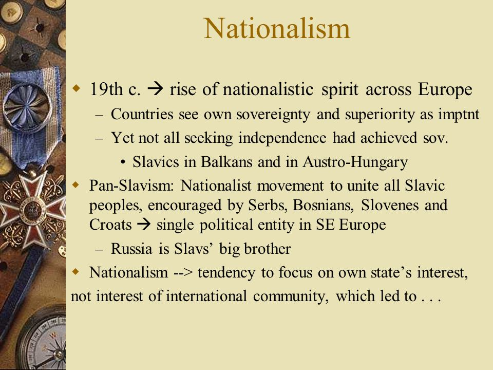 Nationalism 19th c.  rise of nationalistic spirit across Europe