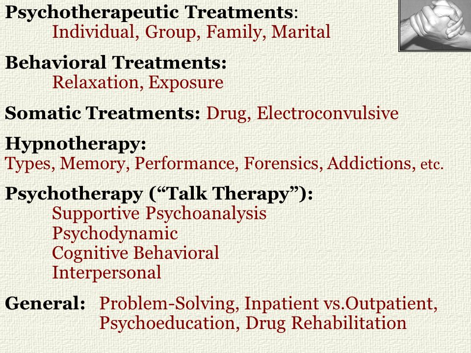 Psychotherapeutic Treatments: Individual, Group, Family, Marital