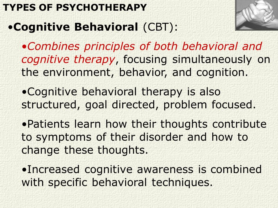 Cognitive Behavioral (CBT):