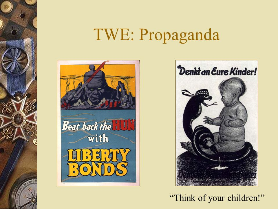 TWE: Propaganda Think of your children!