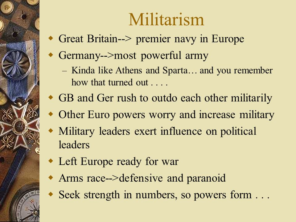 Militarism Great Britain--> premier navy in Europe