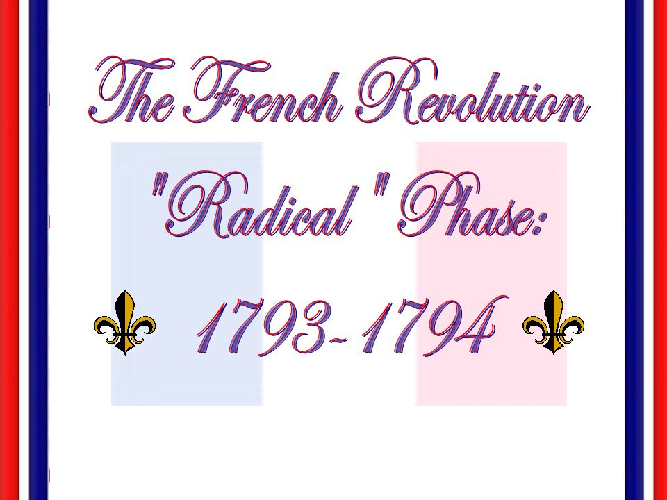 The French Revolution Radical Phase: 1793-1794 Special Fonts: