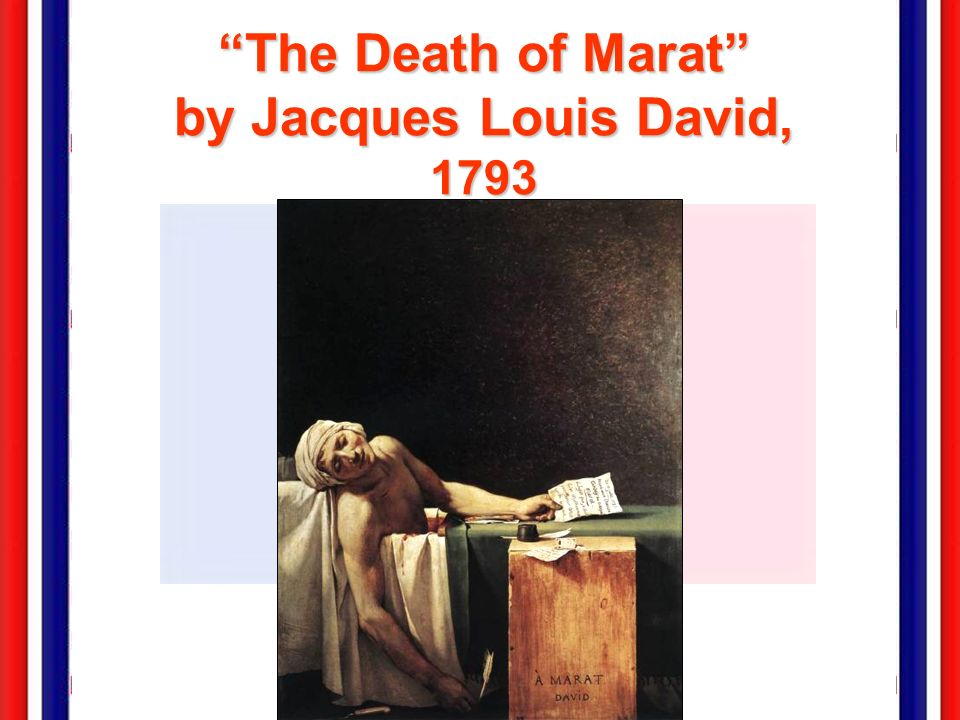 The Death of Marat by Jacques Louis David, 1793