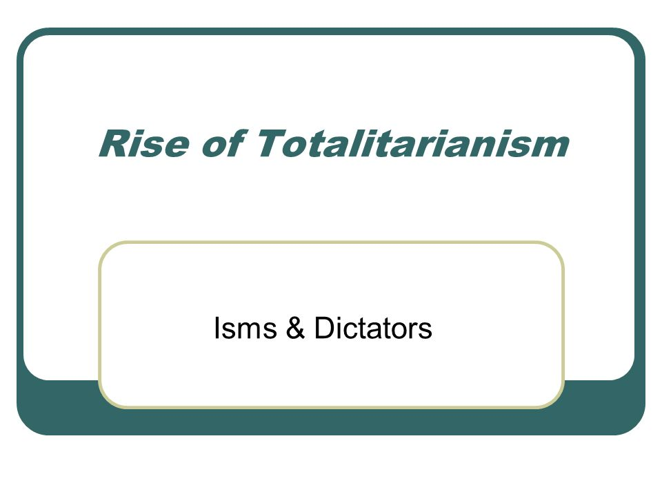 Rise of Totalitarianism