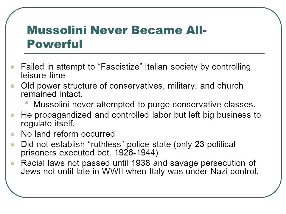Mussolini Never Became All-Powerful