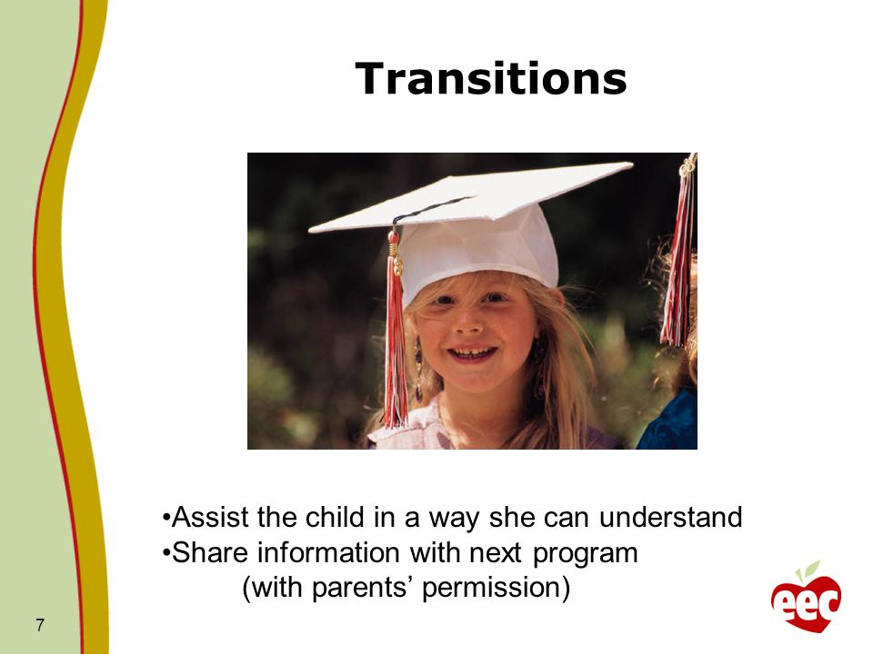 Transitions Assist the child in a way she can understand
