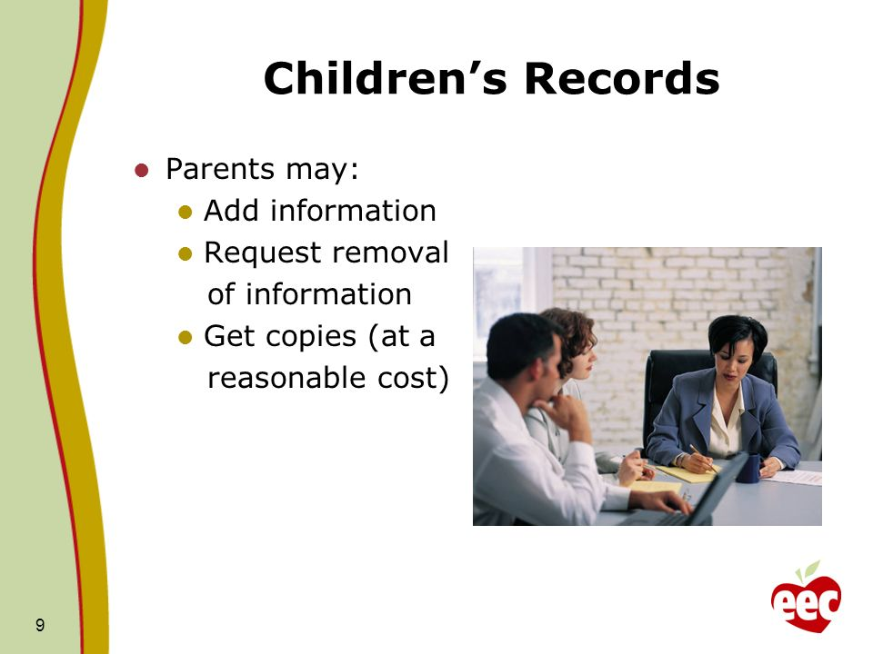 Children's Records Parents may: Add information Request removal