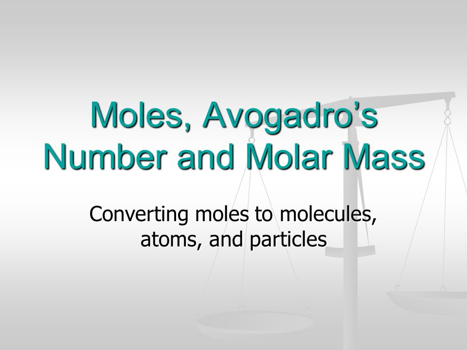 Moles, Avogadro's Number and Molar Mass